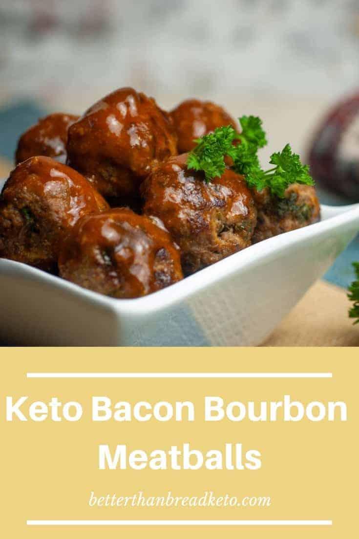 Keto Bacon Bourbon Meatballs